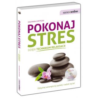 Pokonaj stres dzięki technikom relaksacji (Książka + płyta Audio CD)