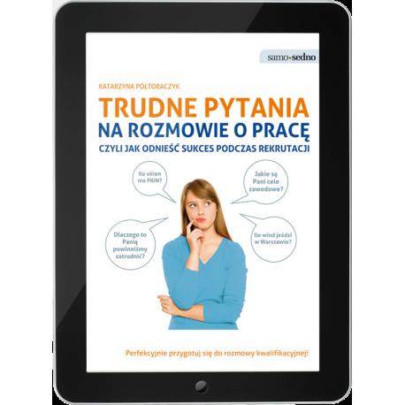 Trudne pytania na rozmowie o pracę, czyli jak odnieść sukces podczas rekrutacji (e-book)