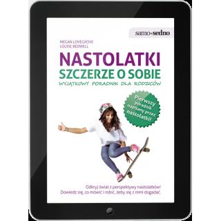 Nastolatki szczerze o sobie. Wyjątkowy poradnik dla rodziców (e-book)