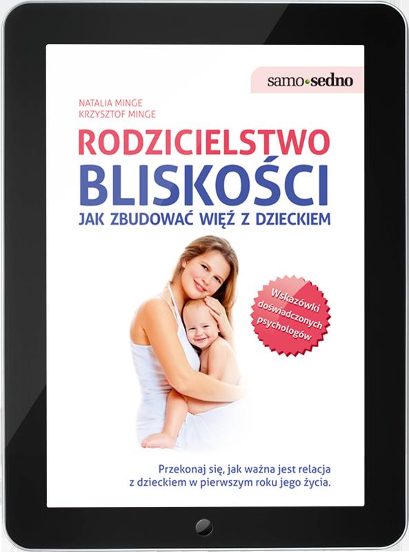 Rodzicielstwo bliskości. Jak zbudować więź z dzieckiem (e-book)