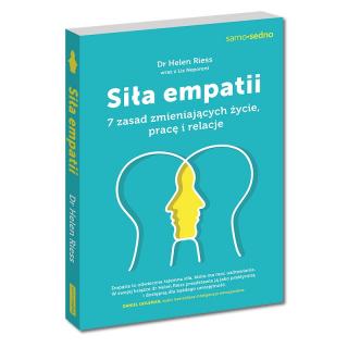 Siła empatii. 7 zasad zmieniających życie,...